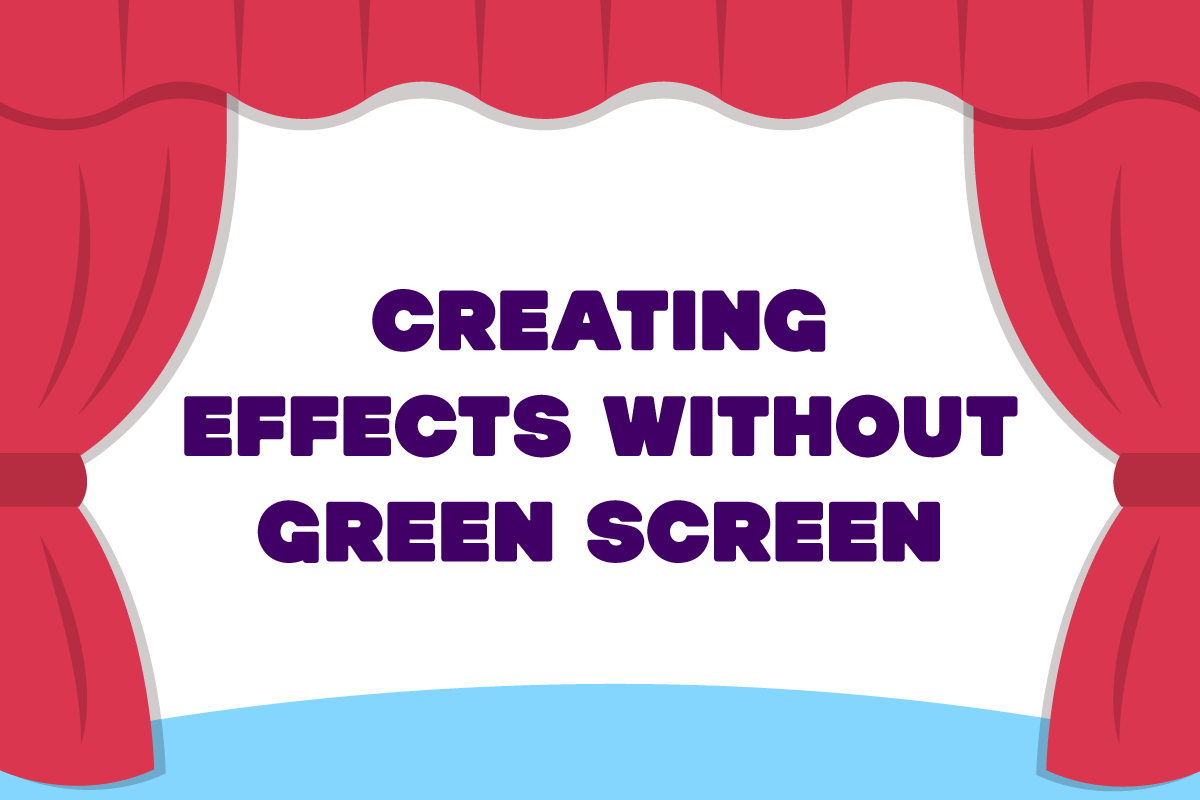 Episode Three: Creating Effects without Green Screen