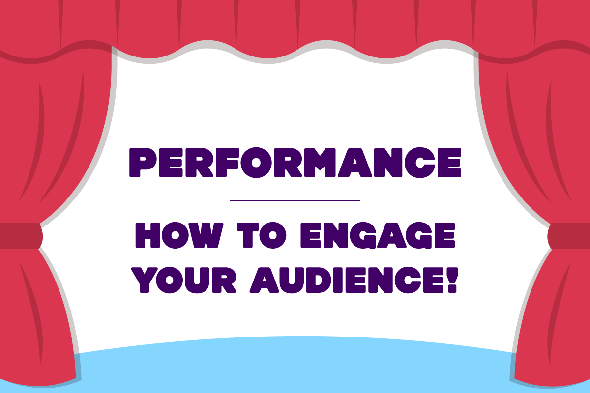 Episode Four: Performance - How to engage your audience!